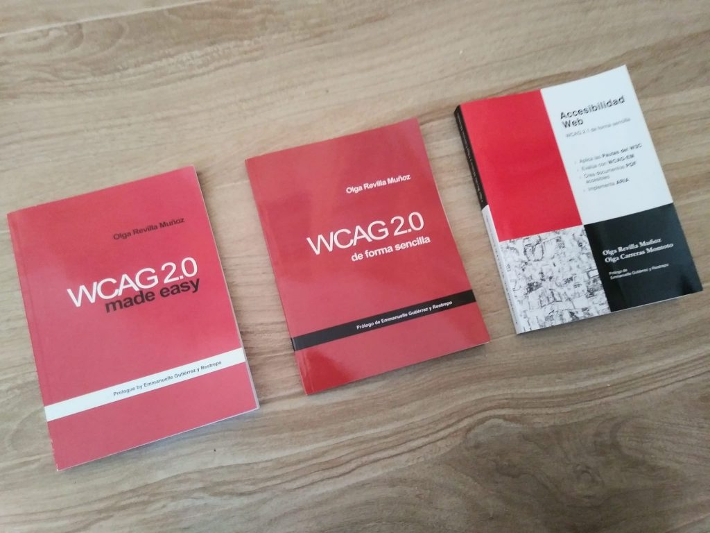 Los tres libros de accesibilidad web que ha escrito Olga Revilla: WCAG 2.0 de forma sencilla (en inglés y español) y Accesibilidad Web. WCAG 2.1 de forma sencilla junto a Olga Carreras